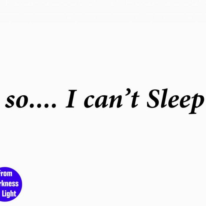so I cant sleep