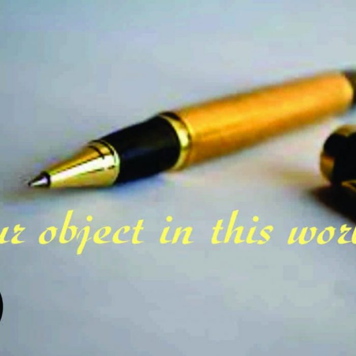 OUR OBJECT IN THIS WORLD