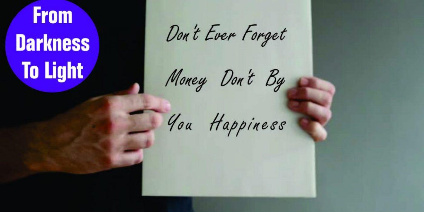 money cant buy you happness