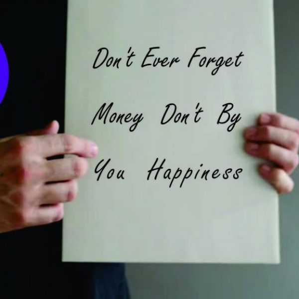 money cant buy you happness