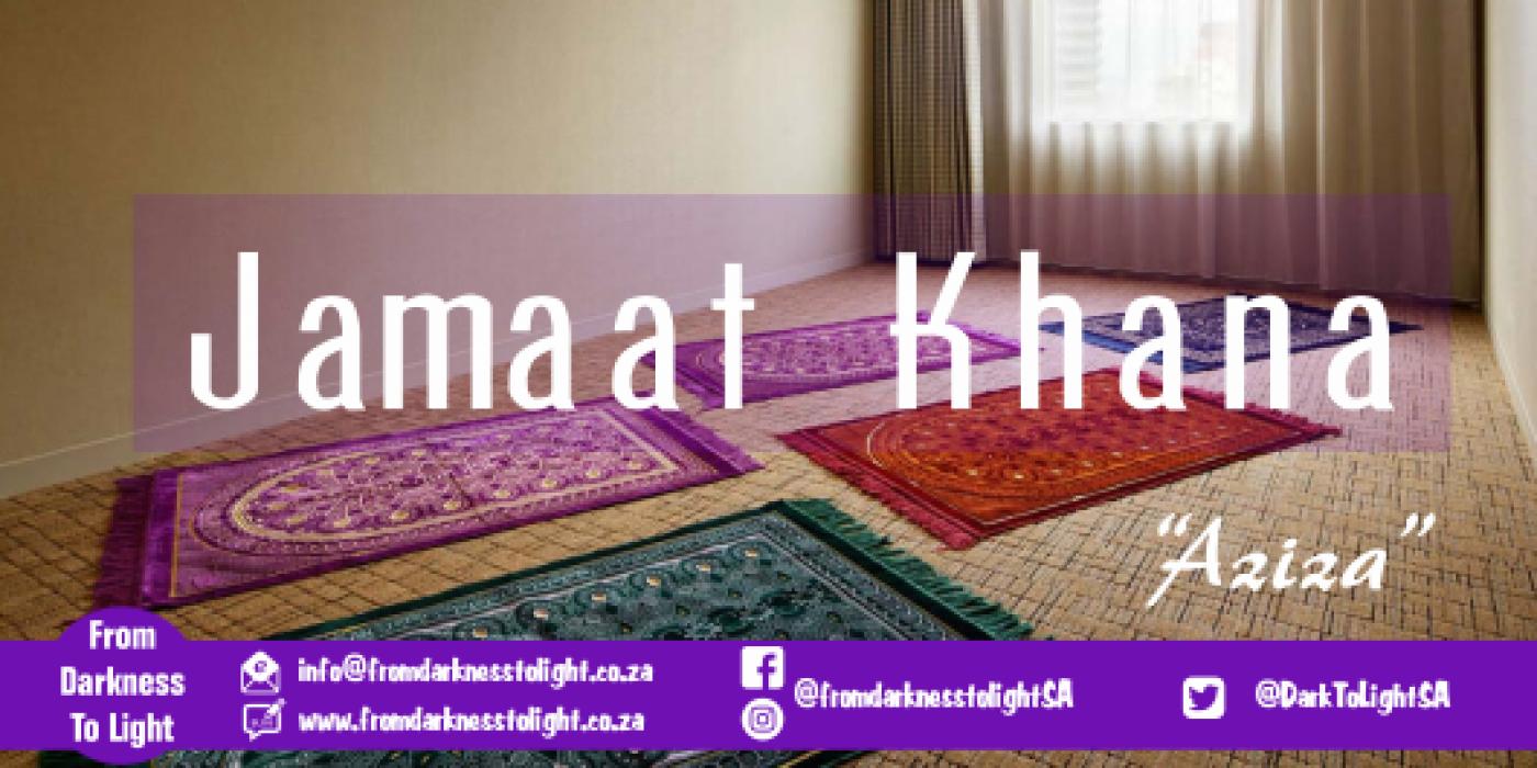 Aziza, Jamaat Khana